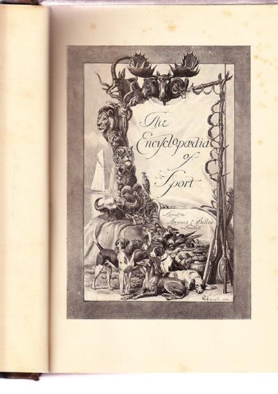 図12.1897年と1898年に2巻本で出された『スポーツ百科事典』の扉絵。依然として、狩猟用動物や銃、釣り用具などが描かれているが、テニスラケットやゴルフクラブも見える。サッカーやラグビーのボールはない。 Henry Charles Howard Earl of Suffolk and Berkshire, Hedley Peek, Frederick George Aflalo, The Encyclopaedia of Sport, 1897, front page